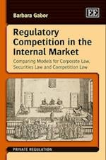 Regulatory Competition in the Internal Market (Private Regulation Series)