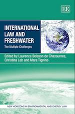 International Law and Freshwater (New Horizons in Environmental and Energy Law Series)