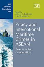 Piracy and International Maritime Crimes in ASEAN (Nus Centre for International Law Series)