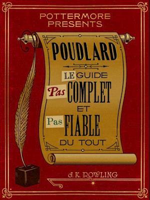 Poudlard Le Guide Pas complet et Pas fiable du tout af J.K. Rowling