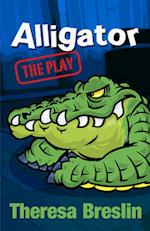 Alligator: The Play