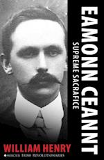 Eamonn Ceannt: Signatory of the 1916 Proclamation af William Henry