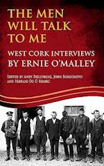 The Men Will Talk to Me (Ernie O'Malley series, West Cork Brigade) (OMalley Interviews, nr. 6)