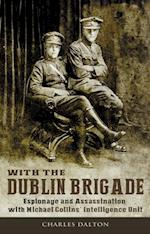 Espionage and Assasination with Michael Collins' Intelligence Unit: With the Dublin Brigade af Charles Dalton