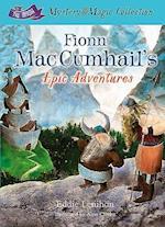 Fionn Mac Cumhail's Epic Adventures (The Irish Mystery and Magic Collection, nr. 2)
