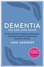 Dementia: The One-Stop Guide