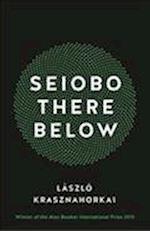 Seiobo There Below af Laszlo Krasznahorkai