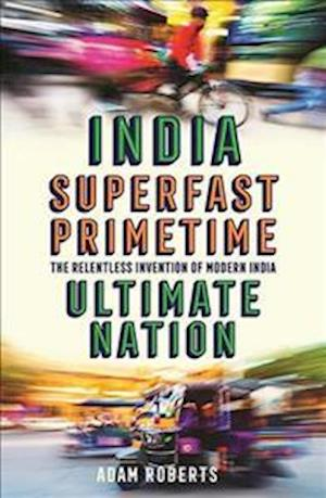 India: Superfast, Primetime, Ultimate Nation