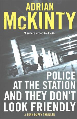 Bog, paperback Police at the Station and They Don't Look Friendly af Adrian Mckinty