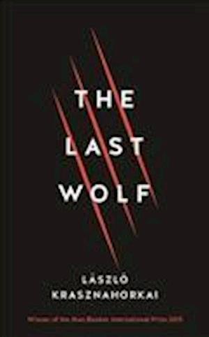 Bog, hardback The Last Wolf & Herman af Laszlo Krasznahorkai