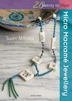 20 to Make: Micro Macrame Jewellery (Twenty to Make)