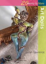 20 to Make: Art Dolls af Sarah Lawrence