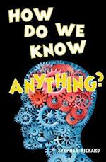 How Do We Know Anything (Cold Fusion)