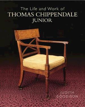 Bog, hardback The Life and Work of Thomas Chippendale, Junior af Judith Goodison