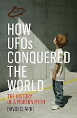How UFOs Conquered the World