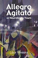 Allegro Agitato or Neurotically Yours af Libor Mikeska