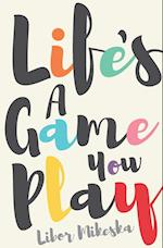 Life's a Game You Play af Libor Mikeska