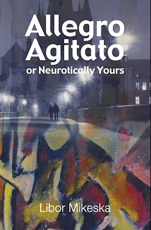 Bog, paperback Allegro Agitato or Neurotically Yours af Libor Mikeska