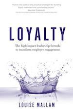 Fierce Loyalty® : The high impact leadership formula to transform employee engagement