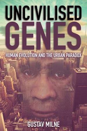 Bog, paperback Uncivilised Genes af Gustav Milne