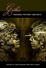 Gothic Science Fiction (Liverpool Science Fiction Texts & Studies, nr. 41)