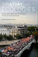 Spatial Ecologies (Contemporary French and Francophone Cultures, nr. 21)