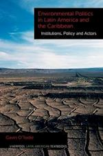 Environmental Politics in Latin America and the Caribbean volume 2 (Liverpool Latin American Textbooks, nr. 2)