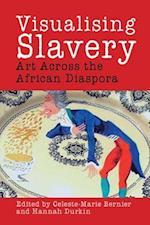 Visualising Slavery (Liverpool Studies in International Slavery)