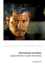 Dramatized Societies (Contemporary Hispanic and Lusophone Cultures)