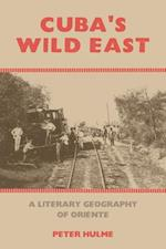 Cuba's Wild East: A Literary Geography of Oriente