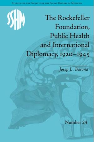 Rockefeller Foundation, Public Health and International Diplomacy, 1920-1945