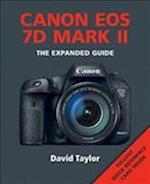 Canon EOS 7D MKII (The Expanded Guide)