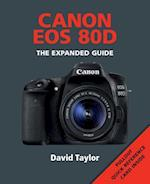 Canon EOS 80D (The Expanded Guide)