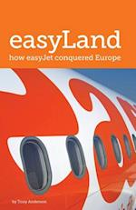 Easyland - How Easyjet Conquered Europe