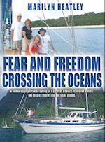 Fear and Freedom Crossing The Oceans - A woman's perspective on sailing on a yacht as a novice crossing the oceans: Two couples sharing life and livin