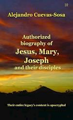 Authorized Biography of Jesus, Mary, Joseph and Their Disciples