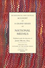 Historical and Critical Account of a Grand Series of National Medals