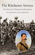 Kitchener Armiesthe Story of a National Achievement 1914-18 af Victor Wallace Germains