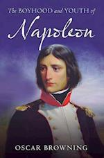 The Boyhood and Youth of Napoleon af Oscar Browning