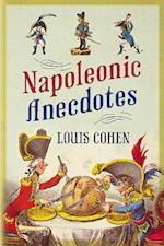 Napoleonic Anecdotes af Louis Cohen