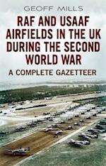 RAF and USAAF Airfields in the UK During the Second World War