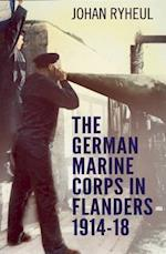 The German Marine Corps in Flanders 1914-18