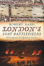 London's Lost Battlefields af Robert Bard