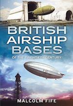 British Airship Bases of the Twentieth Century af Malcolm Fife