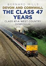 Devon and Cornwall The Class 47 Years