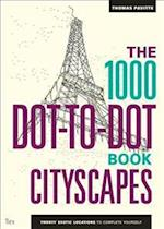 The 1000 Dot-to-Dot Book: Cityscapes (1000 Dot to Dot)
