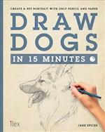 Draw Dogs in 15 Minutes (Draw in 15 Minutes)