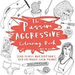 The Passive-Aggressive Colouring Book