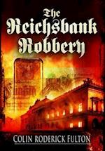 The Reichsbank Robbery af Colin Roderick Fulton