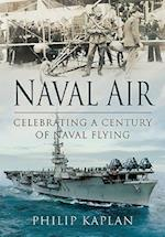 Naval Air: Celebrating a Century of Naval Flying af Philip Kaplan